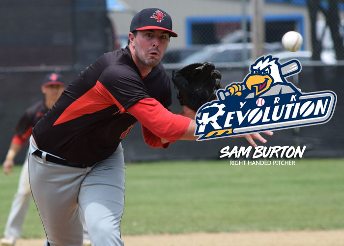 RELIEVER SAM BURTON SENT TO YORK REVOLUTION OF THE ATLANTIC LEAGUE